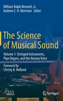 The Science of Musical Sound William Ralph Bennett Jr. 9783319927947