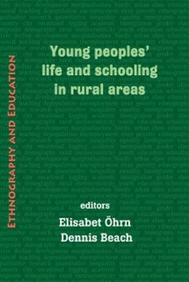 Young Peoples' Life And Schooling In Rural Areas Elisabet Ohrn, Dennis Beach 9781872767741