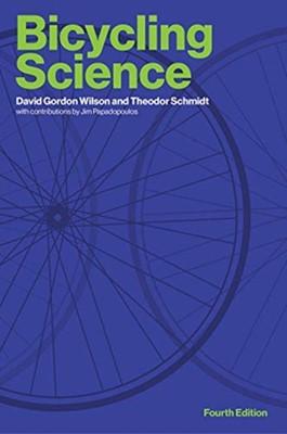 Bicycling Science David Gordon Wilson, Theodor Schmidt 9780262538404