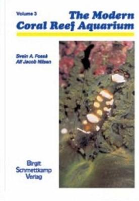 The Modern Reef Aquarium Svein A. Fossa, A. J. Nilsen 9783928819282