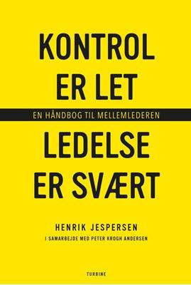 Kontrol er let, ledelse er svært Peter Krogh Andersen, Henrik Jespersen 9788740666540