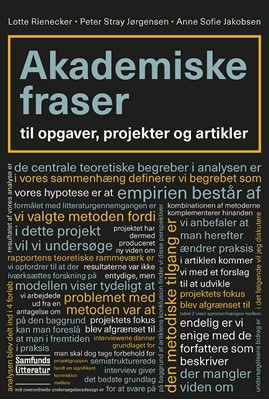 Akademiske fraser Lotte Rienecker, Peter Stray Jørgensen, Anne Sofie Jakobsen 9788759334843