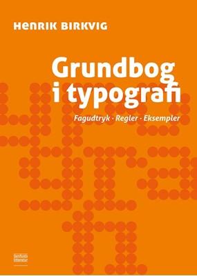 Grundbog i typografi Henrik Birkvig 9788759337929