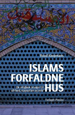 Islams forfaldne hus Ruud Koopmans 9788793716421