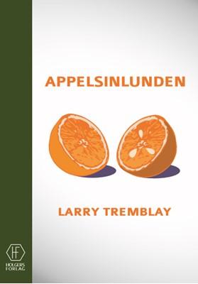 Appelsinlunden Larry Tremblay 9788797167625