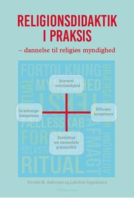 Religionsdidaktik i praksis Kirsten M. Andersen, Lakshmi Sigurdsson 9788741006314