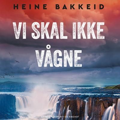 Vi skal ikke vågne Heine Bakkeid 9788726594751