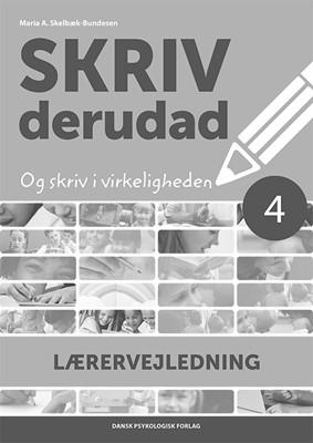 SKRIV derudad - Lærervejledning 4. klasse Maria A. Skelbæk-Bundesen 9788771588545