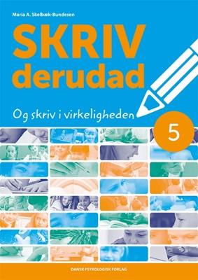 SKRIV derudad 5 Maria A. Skelbæk-Bundesen 9788771588156