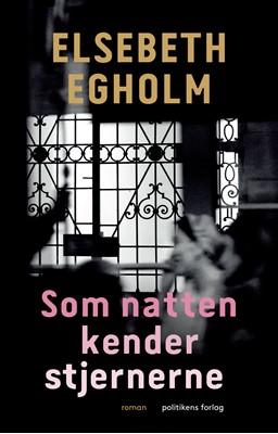 Som natten kender stjernerne Elsebeth Egholm 9788740066487