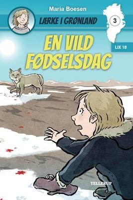 Lærke i Grønland #3: En vild fødselsdag Maria Boesen 9788758840857