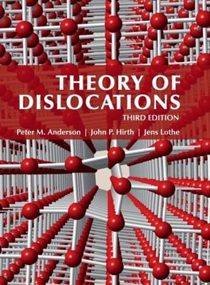 Theory of Dislocations Peter M. Anderson, John Price Hirth, Jens Lothe, Jens (Universitetet i Oslo) Lothe, Peter M. (Ohio State University) Anderson, John P. (Washington State University) Hirth 9780521864367