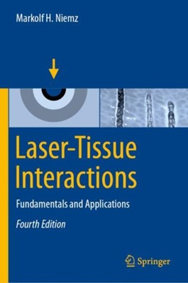 Laser-Tissue Interactions Markolf H. Niemz 9783030119164