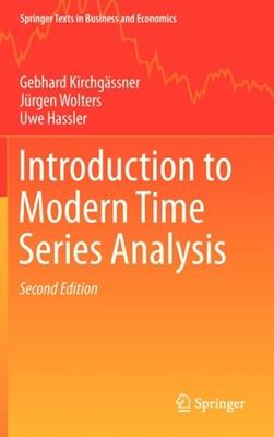 Introduction to Modern Time Series Analysis Gebhard Kirchgassner, Uwe Hassler, Jurgen Wolters 9783642334351
