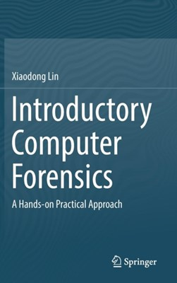 Introductory Computer Forensics Xiaodong Lin 9783030005801