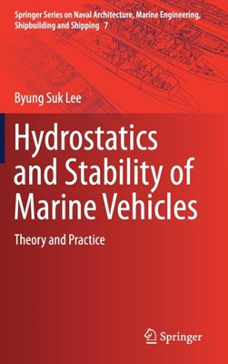 Hydrostatics and Stability of Marine Vehicles Byung Suk Lee 9789811326813