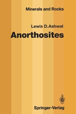 Anorthosites Lewis D. Ashwal 9783642774423