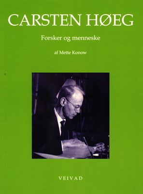Carsten Høeg - Forsker og menneske Mette Konow 9788797150016