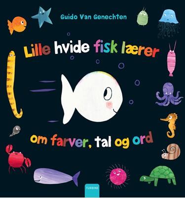 Den lille hvide fisk lærer om farver, tal og ord Guido Van Genechten 9788740665000
