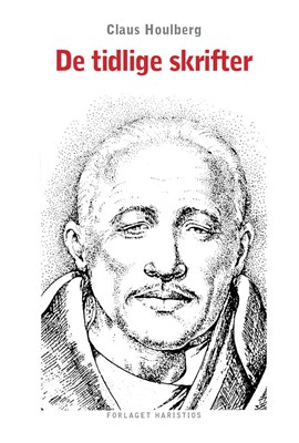 De tidlige skrifter Claus Houlberg 9788789938738