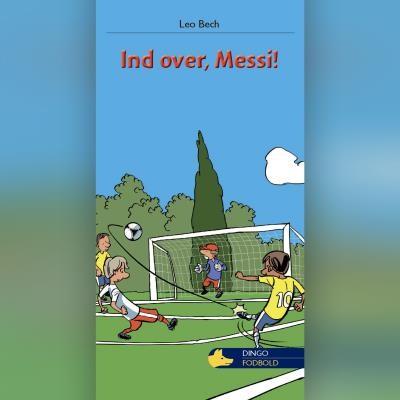 Ind over, Messi! Leo Bech 9788762520530