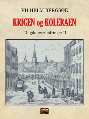 Krigen og koleraen Vilhelm Bergsøe 9788779796959