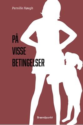På visse betingelser Pernille Høegh 9788793835948