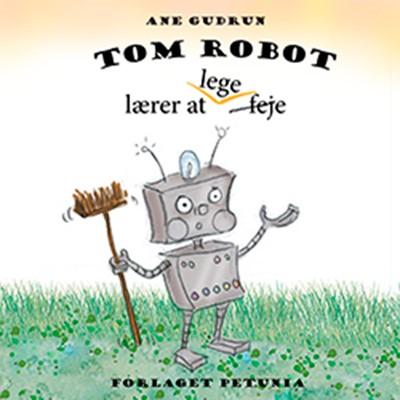 Tom Robot lærer at lege Ane Gudrun 9788794007382