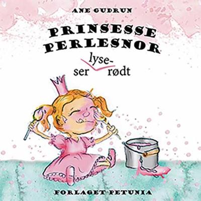 Prinsesse Perlesnor ser lyserødt Ane Gudrun 9788794007368