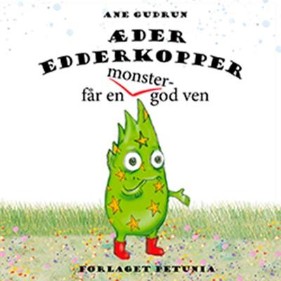 Æder Edderkopper får en monster-god ven Ane Gudrun 9788794007375