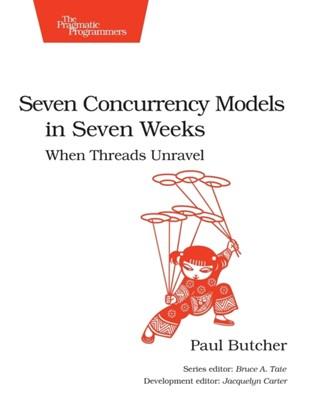 Seven Concurrency Models in Seven Weeks Paul Butcher 9781937785659