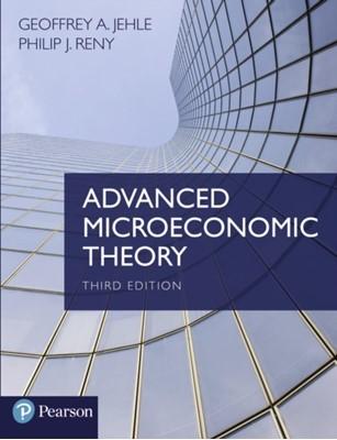 Advanced Microeconomic Theory Geoffrey A. Jehle, Philip J. Reny, Geoffrey Jehle, Philip Reny 9780273731917