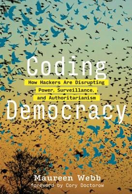 Coding Democracy Maureen (Director Webb 9780262043557