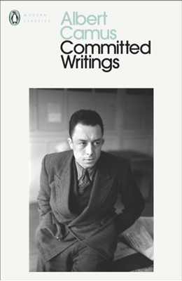 Committed Writings Albert Camus 9780241400401