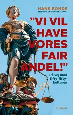 """Vi vil have vores fair andel!"" Hans Bonde 9788702313475"