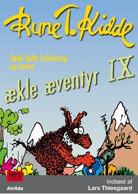 Søde Sally Sukkertop og andre ækle æventyr 9 Rune T. Kidde 9788741509976