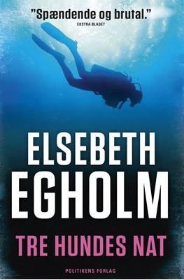 Tre hundes nat Elsebeth Egholm 9788740005417