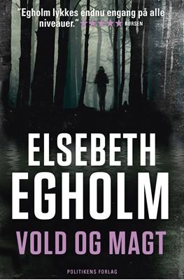 Vold og magt Elsebeth Egholm 9788740005400
