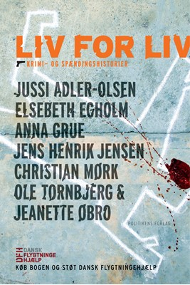 Liv for liv Elsebeth Egholm, Anna Grue, Jussi Adler-Olsen, Jens Henrik Jensen, Christian Mørk, Ole Tornbjerg, Jeanette Øbro 9788740002140