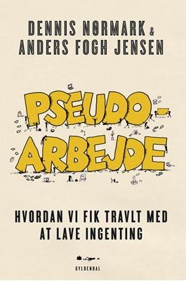Pseudoarbejde Dennis Nørmark, Anders Fogh Jensen 9788702245325