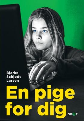 En pige for dig (SPOT-serien) Bjarke Schjødt Larsen 9788741511610