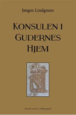 Konsulen i Gudernes Hjem Jørgen Lindgreen 9788772370606