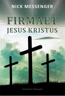 Firmaet Jesus Kristus bind 3 Nick Messenger 9788772370125