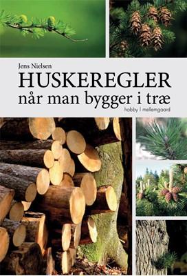 Huskeregler når man bygger i træ Jens Nielsen 9788772371481