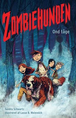Zombiehunden 2: Ond tåge Sandra Schwartz 9788741508009