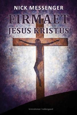 Firmaet Jesus Kristus - bind II Nick  Messenger 9788772372587