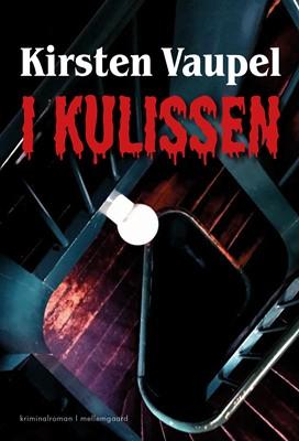 I kulissen Kirsten  Vaupel 9788772372648