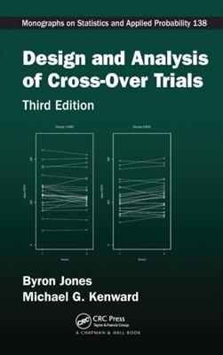 Design and Analysis of Cross-Over Trials Byron (Novartis Pharma AG Jones, Michael G. (GSK Professor of Biostatistics Kenward 9781439861424
