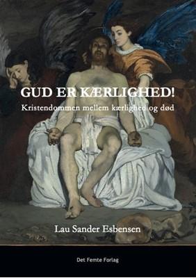 Gud er kærlighed Lau Sander Esbensen 9788797205006