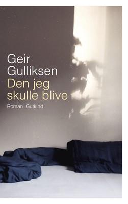 Den jeg skulle blive Geir Gulliksen 9788743401056